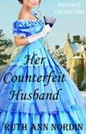 Her Counterfeit Husband by Ruth Ann Nordin