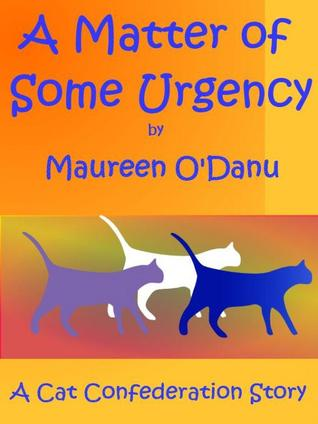 A Matter of Some Urgency by Maureen O'Danu