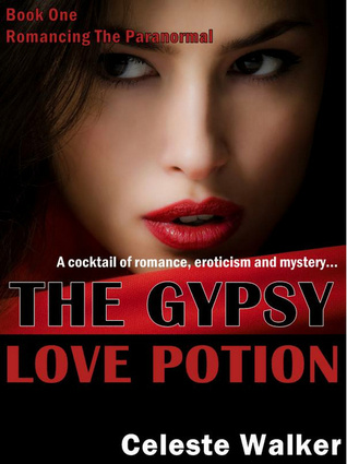 The Gypsy Love Potion (Romancing The Paranormal, Book #1)