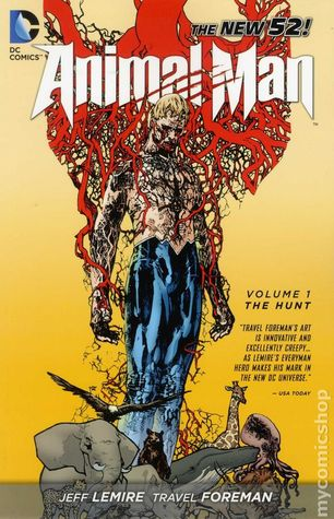 Animal Man, Volume 1 by Jeff Lemire