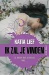 Ik zal je vinden by Katia Lief