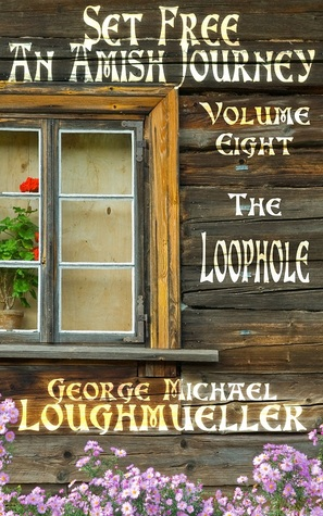 The Loophole (Set Free: An Amish Journey...