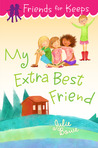 My Extra Best Friend by Julie Bowe