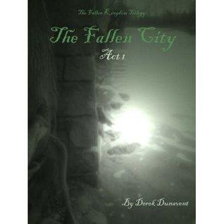 The Fallen City - Act 1 (The Fallen Kingdom)