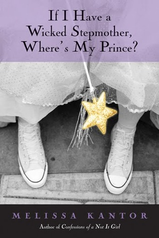 If I Have A Wicked Stepmother Wheres My Prince By Melissa Kantor