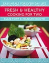 Fresh & Healthy Cooking for Two: Easy Meals for Everyday Life