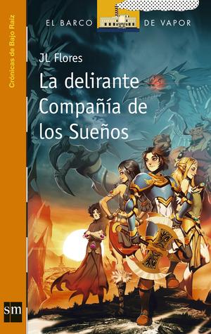 La delirante Compañía de los Sueños (Crónicas de Bajo Raíz #2).