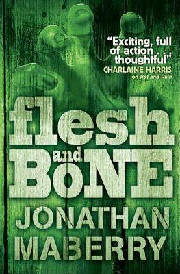 Flesh & Bone by Jonathan Maberry