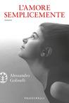 L'amore semplicemente by Alessandro Golinelli