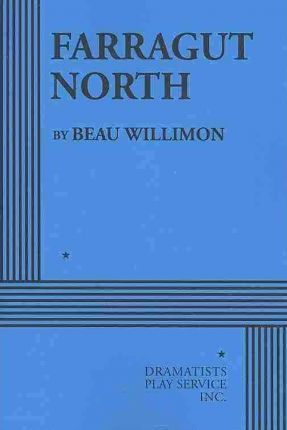 Farragut North by Beau Willimon