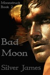 Bad Moon by Silver James