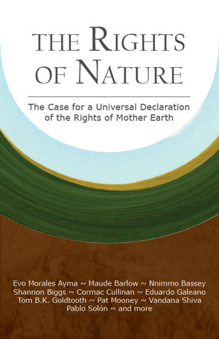 The Rights of Nature: The Case for a Universal Declaration of the Rights of Mother Earth