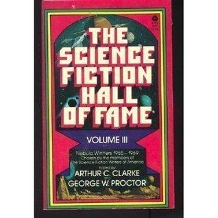The Science Fiction Hall of Fame, Volume Three: Nebula Winners 1965-1969