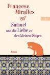 Samuel und die Liebe zu den kleinen Dingen by Francesc Miralles