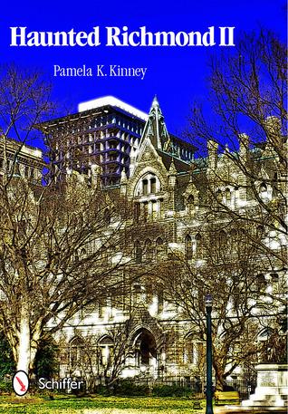 Haunted Richmond II by Pamela K. Kinney