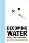 Becoming Water by Mike Demuth