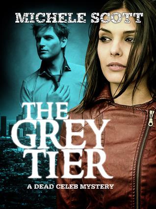 The Grey Tier: A Dead Celeb Mystery