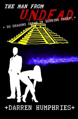 The Man From U.N.D.E.A.D. - Do Dragons Dream Of Burning Sheep?