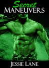 Secret Maneuvers by Jessie Lane