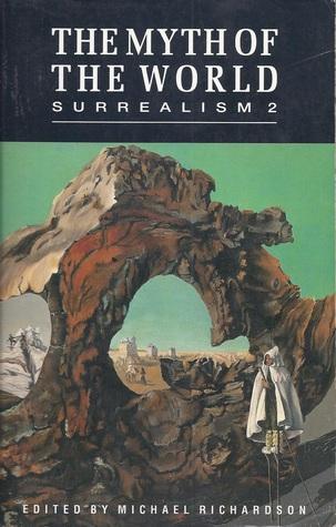 The Myth of the World: Surrealism 2