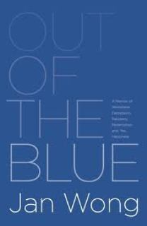 Out of the Blue: A Memoir of Workplace Depression, Recovery, Redemption, and, Yes, Happiness