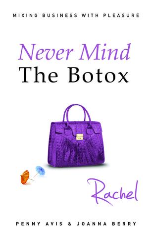 Never Mind The Botox by Penny Avis