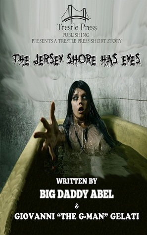 The Jersey Shore Has Eyes by BigDaddy Abel
