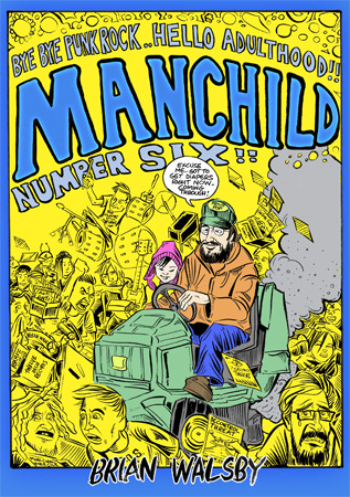 Manchild 6: Bye Bye Punk Rock... Hello Adulthood