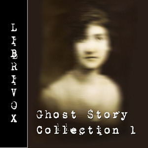 LibriVox Ghost Story Collection 001