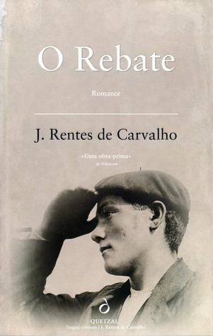 O Rebate by José Rentes de Carvalho