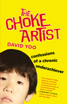 The Choke Artist: Confessions of a Chronic Underachiever