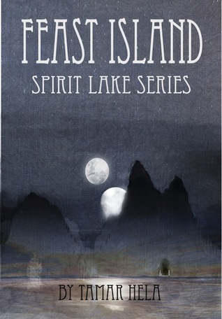 Ebook Feast Island (Spirit Lake, #1) by Tamar Hela TXT!