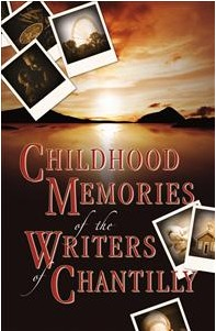 Childhood Memories of the Writers of Chantilly