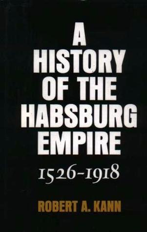 A History Of The Habsburg Empire 1526-1918