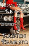 Love Like Krazy by Kristen Beairsto