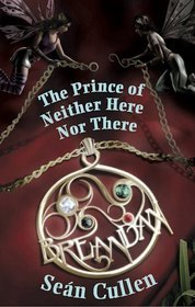 The Prince of Neither Here Nor There by Seán Cullen