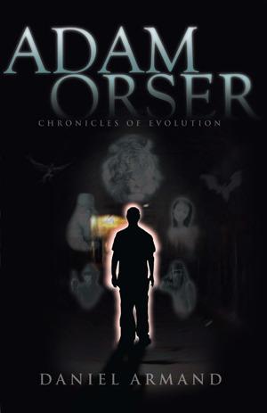 Adam Orser: Chronicles of Evolution
