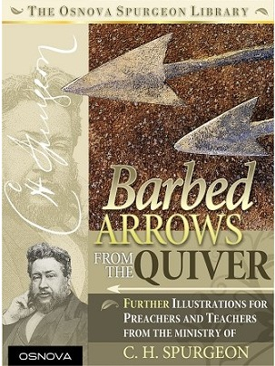 Barbed Arrows from the Quiver of C.H. Spurgeon