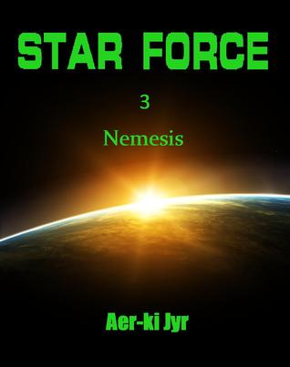 Star Force: Nemesis (Star Force, #3)