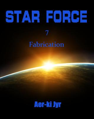 Star Force: Fabrication (Star Force, #7)