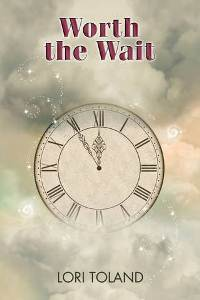 Worth the Wait by Lori Toland