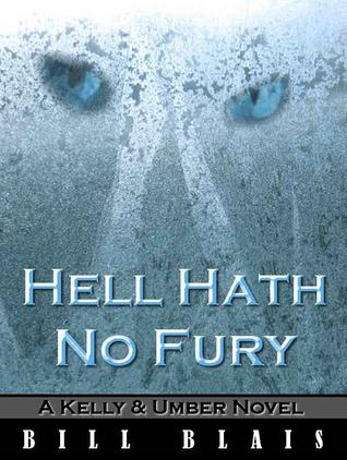 Hell Hath No Fury by Bill Blais