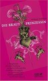Die Brautprinzessin by William Goldman