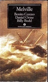 Benito Cereno­ - Daniel Orme­ - Billy Budd