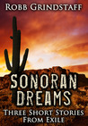 Sonoran Dreams: Three Short Stories From Exile
