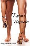 Peyton's Playmate by Tracy James Jones