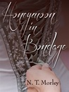 Honeymoon in Bondage by N.T. Morley