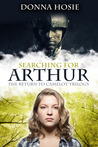 Searching for Arthur (The Return to Camelot, #1)