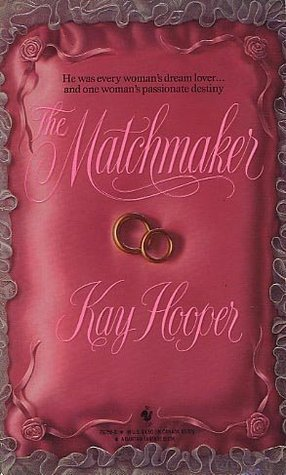The Matchmaker by Kay Hooper
