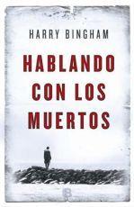 Hablando con los muertos by Harry Bingham